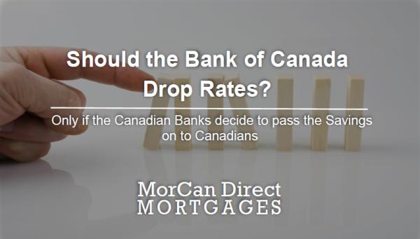 Should the bank of Canada drop rates